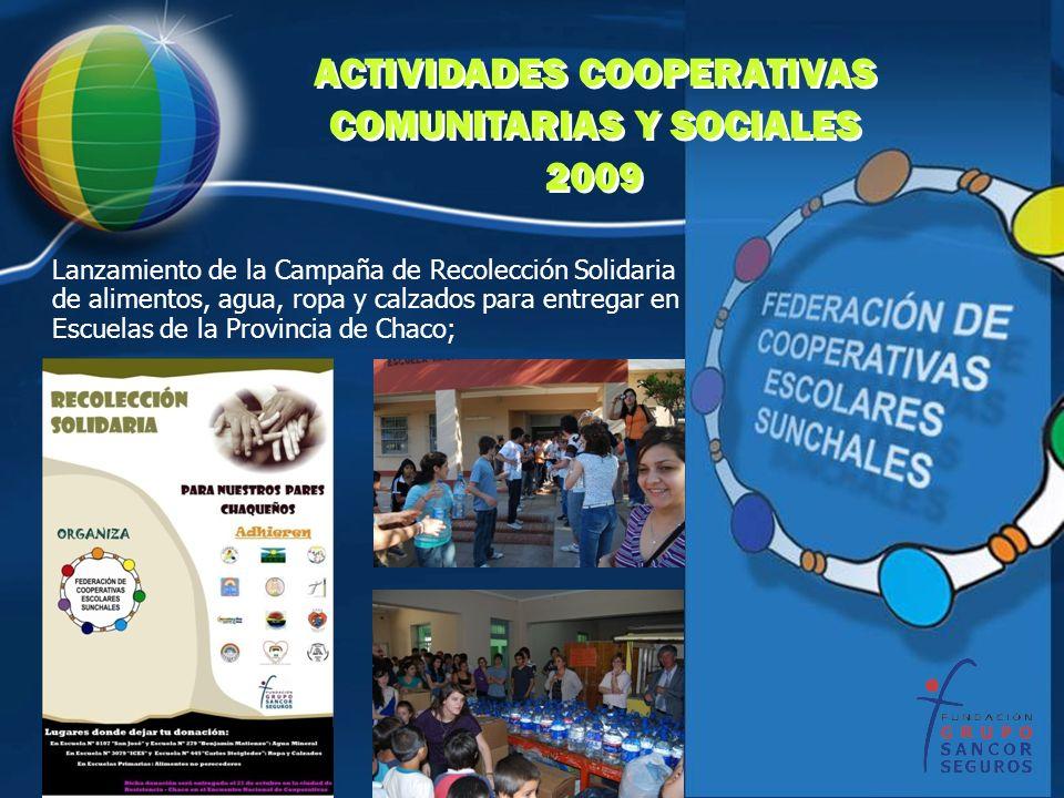 ACTIVIDADES COOPERATIVAS COMUNITARIAS Y SOCIALES 2009 ACTIVIDADES COOPERATIVAS COMUNITARIAS Y SOCIALES 2009 Lanzamiento de la Campaña de Recolección S