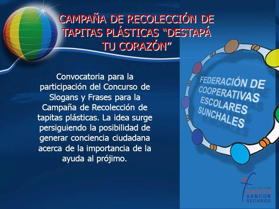 Convocatoria para la participación del Concurso de Slogans y Frases para la Campaña de Recolección de tapitas plásticas. La idea surge persiguiendo la