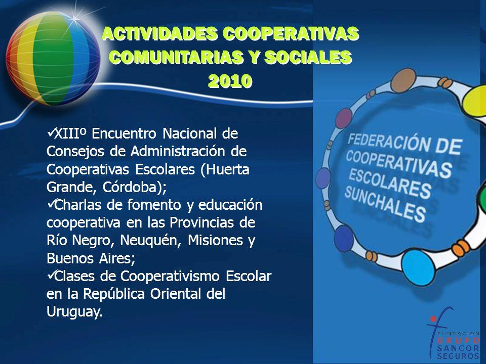 ACTIVIDADES COOPERATIVAS COMUNITARIAS Y SOCIALES 2010 ACTIVIDADES COOPERATIVAS COMUNITARIAS Y SOCIALES 2010 XIIIº Encuentro Nacional de Consejos de Ad
