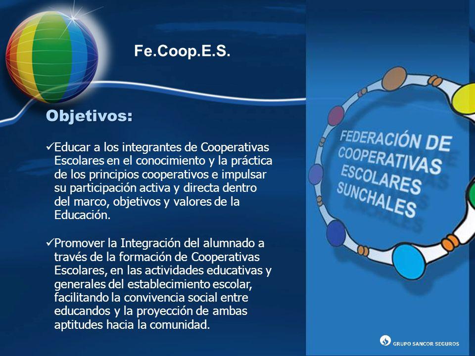 Objetivos: Educar a los integrantes de Cooperativas Escolares en el conocimiento y la práctica de los principios cooperativos e impulsar su participac