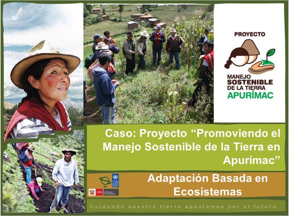 Caso: Proyecto Promoviendo el Manejo Sostenible de la Tierra en Apurímac Adaptación Basada en Ecosistemas
