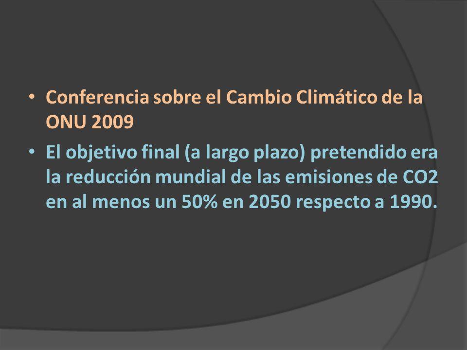 Conferencia sobre el Cambio Climático de la ONU 2009 El objetivo final (a largo plazo) pretendido era la reducción mundial de las emisiones de CO2 en