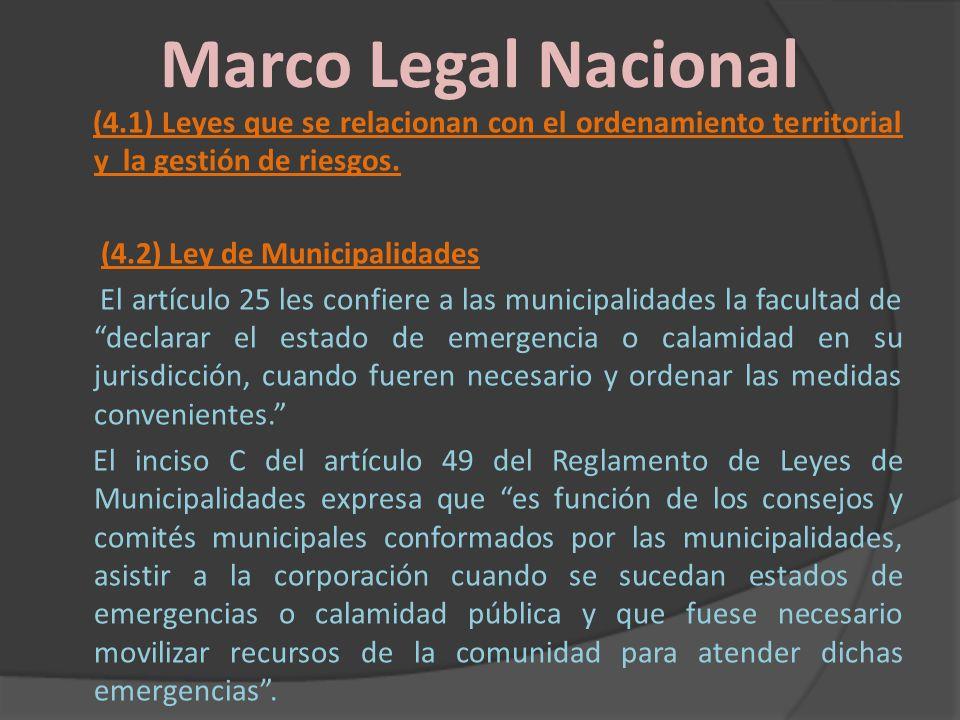Marco Legal Nacional (4.1) Leyes que se relacionan con el ordenamiento territorial y la gestión de riesgos. (4.2) Ley de Municipalidades El artículo 2