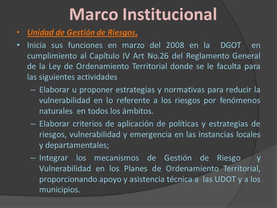 Marco Institucional Unidad de Gestión de Riesgos, Inicia sus funciones en marzo del 2008 en la DGOT en cumplimiento al Capítulo IV Art No.26 del Regla