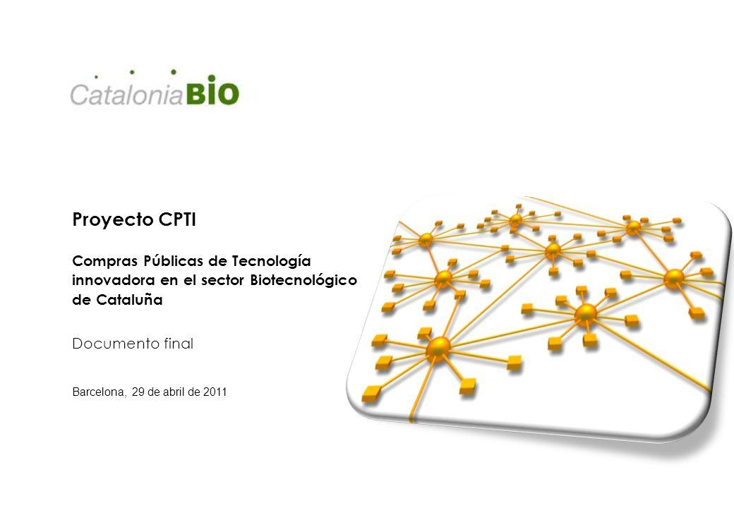Proyecto CPTI Compras Públicas de Tecnología innovadora en el sector Biotecnológico de Cataluña Documento final Barcelona, 29 de abril de 2011
