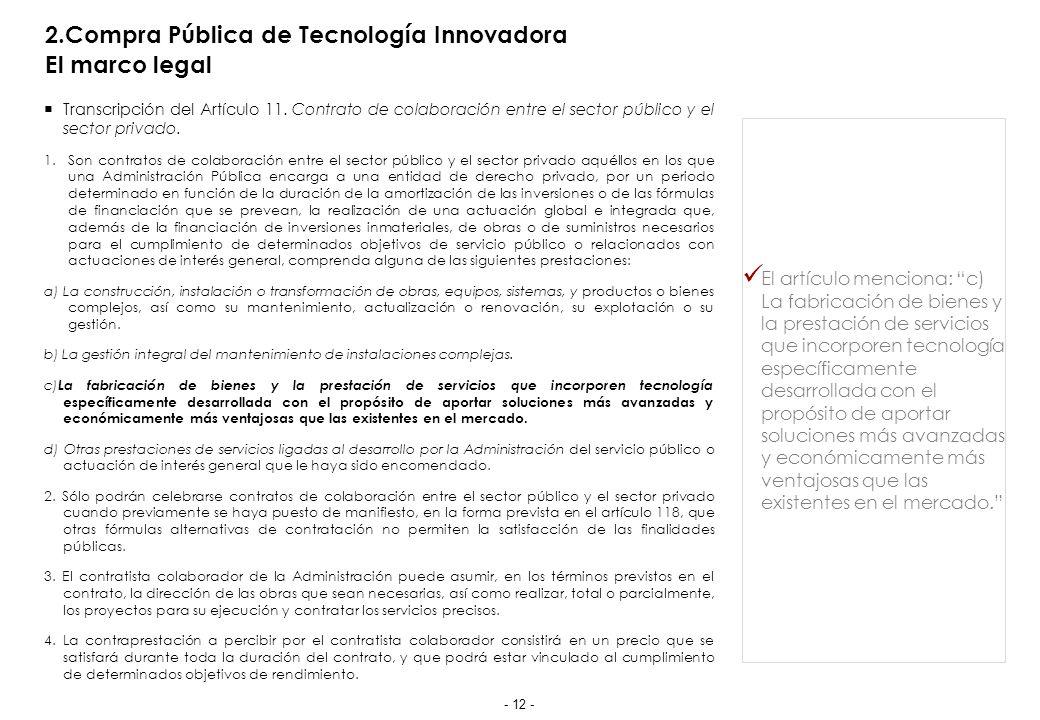2.Compra Pública de Tecnología Innovadora El marco legal Transcripción del Artículo 11.