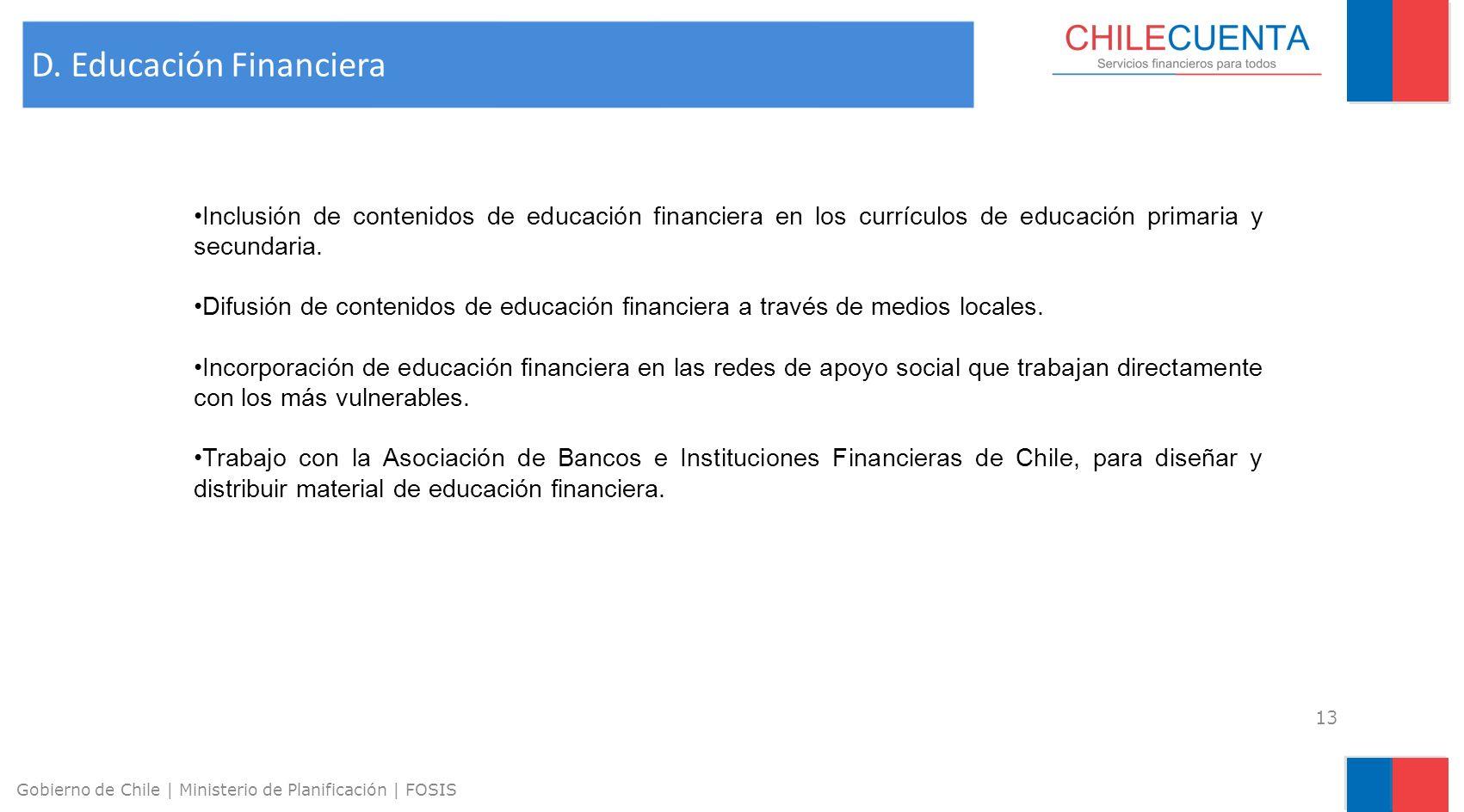 13 Gobierno de Chile | Ministerio de Planificación | FOSIS Inclusión de contenidos de educación financiera en los currículos de educación primaria y s