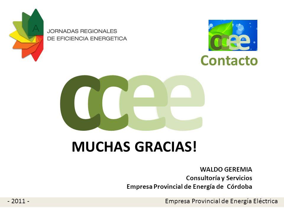 e e cc MUCHAS GRACIAS! WALDO GEREMIA Consultoría y Servicios Empresa Provincial de Energía de Córdoba Contacto e e cc e e c c Empresa Provincial de En