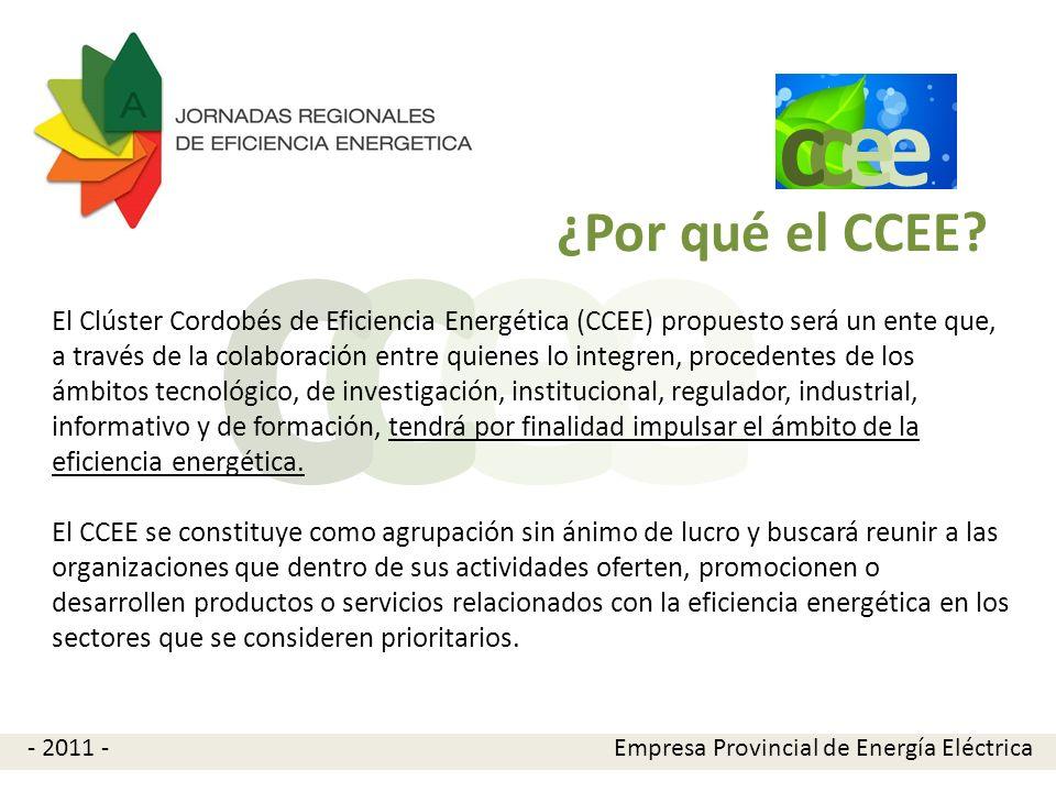 e e cc ¿Por qué el CCEE? El Clúster Cordobés de Eficiencia Energética (CCEE) propuesto será un ente que, a través de la colaboración entre quienes lo