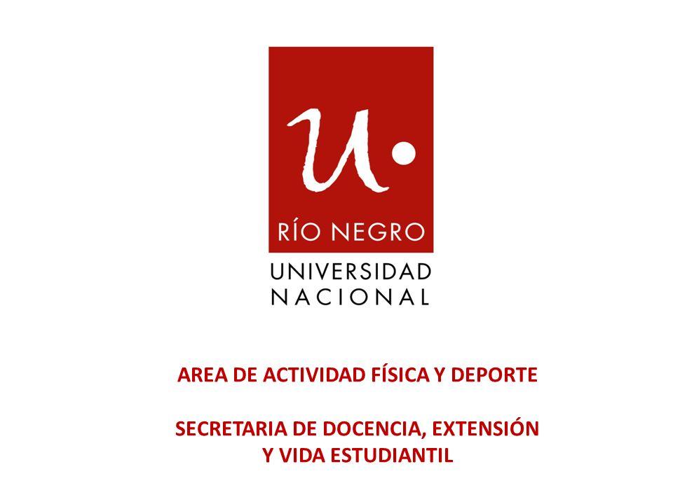 AREA DE ACTIVIDAD FÍSICA Y DEPORTE SECRETARIA DE DOCENCIA, EXTENSIÓN Y VIDA ESTUDIANTIL