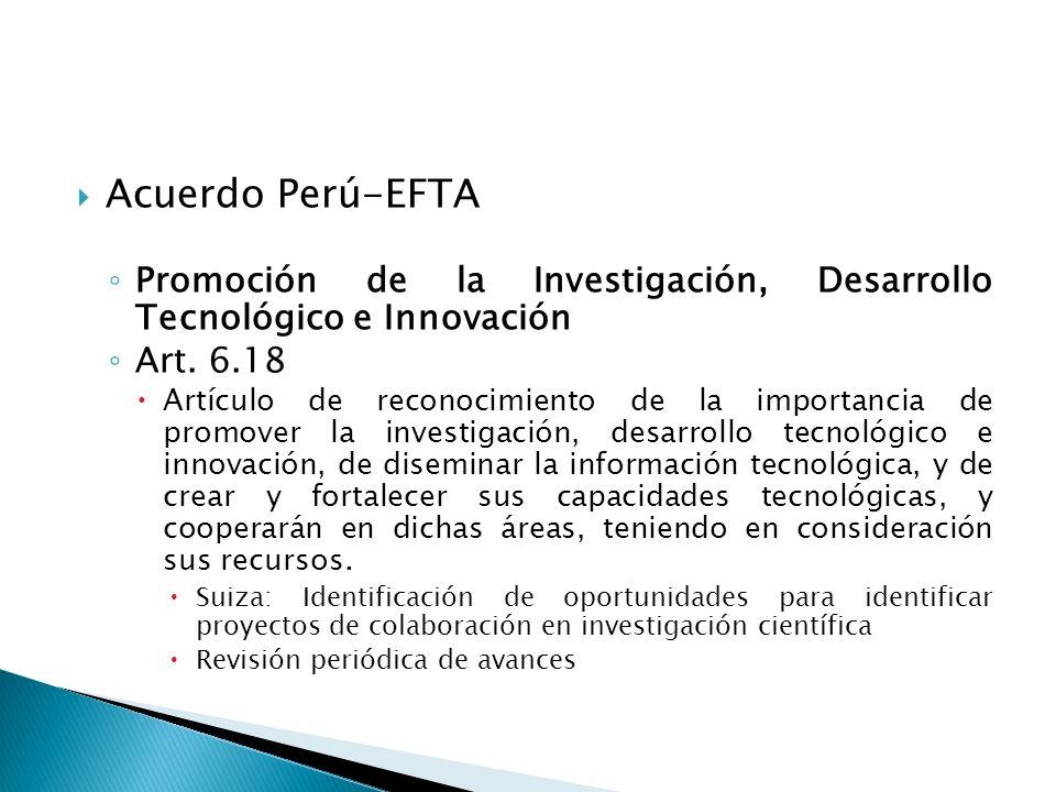 Acuerdo Perú-EFTA Promoción de la Investigación, Desarrollo Tecnológico e Innovación Art.