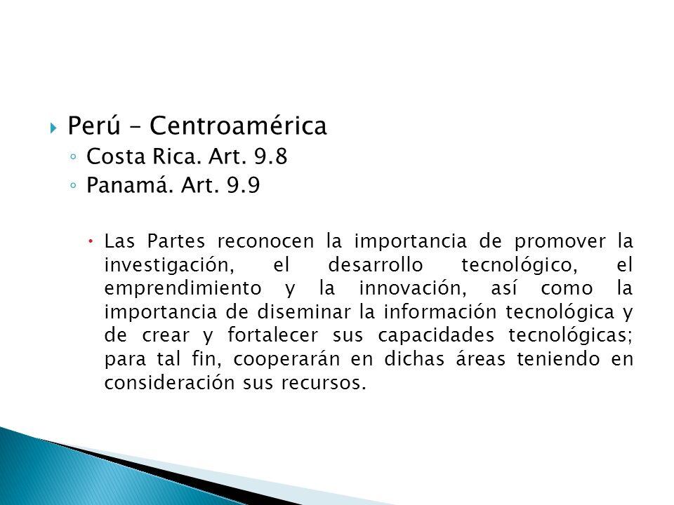 Perú – Centroamérica Costa Rica. Art. 9.8 Panamá.