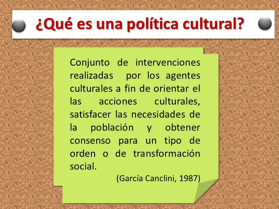 ¿Qué es una política cultural? Serie de guías para la acción sistemáticas y regulatorias que adoptan las instituciones a fin de alcanzar sus metas en