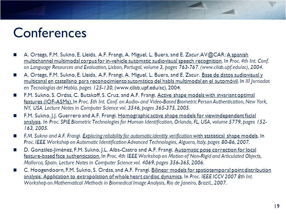 Conferences A. Ortega, F.M. Sukno, E. Lleida, A.F.