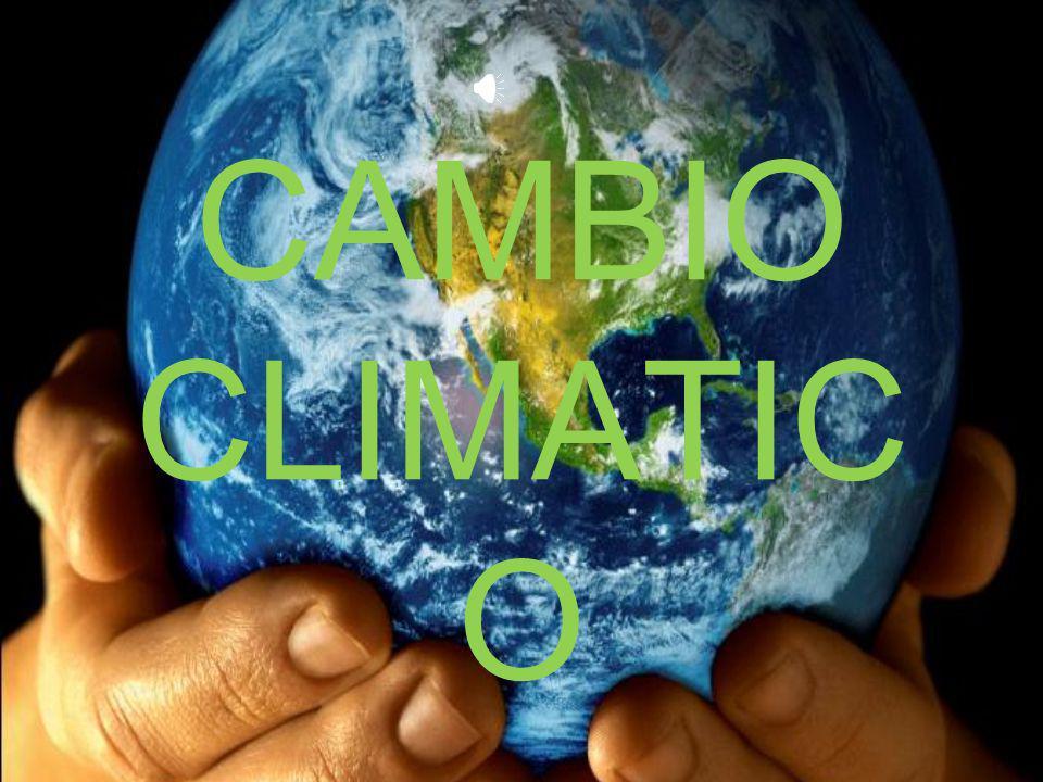 Cambio climático El cambio climático es la modificación del clima a una escala global o regional.