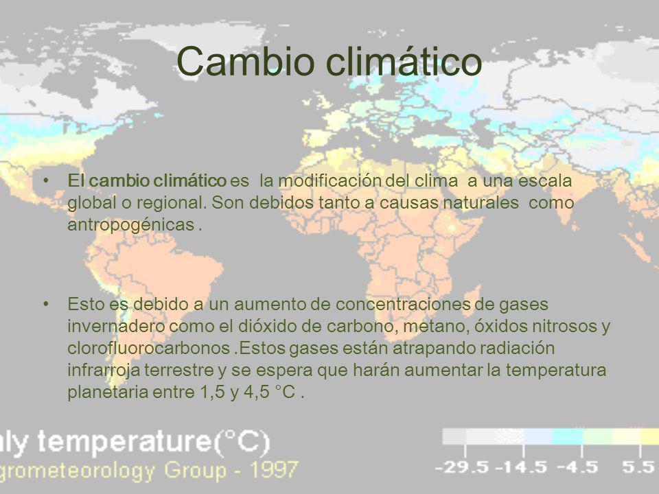 Cambio climático El cambio climático es la modificación del clima a una escala global o regional. Son debidos tanto a causas naturales como antropogén