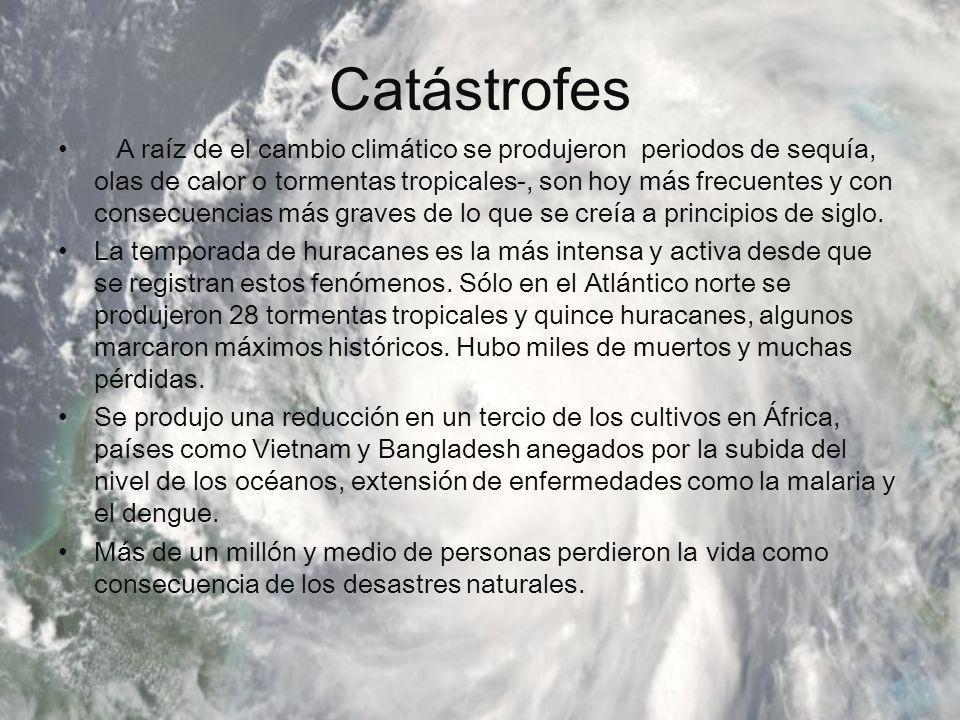 Catástrofes A raíz de el cambio climático se produjeron periodos de sequía, olas de calor o tormentas tropicales-, son hoy más frecuentes y con consec