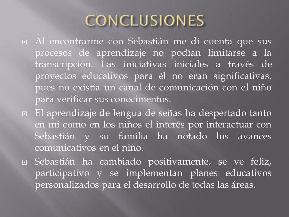 Al encontrarme con Sebastián me dí cuenta que sus procesos de aprendizaje no podían limitarse a la transcripción.