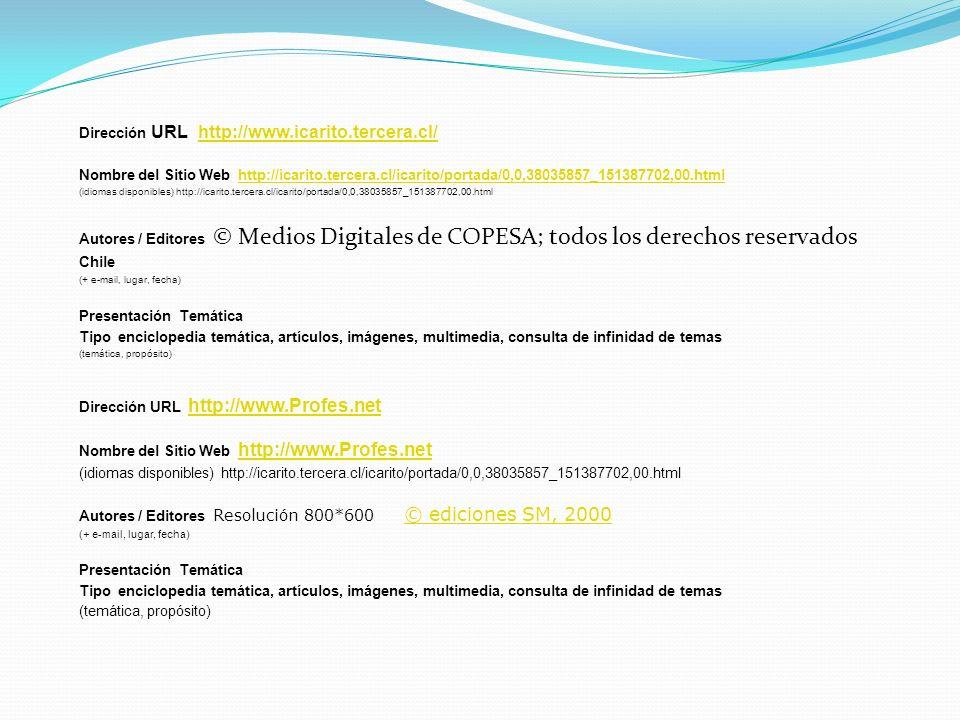 Dirección URL http://www.icarito.tercera.cl/http://www.icarito.tercera.cl/ Nombre del Sitio Web http://icarito.tercera.cl/icarito/portada/0,0,38035857