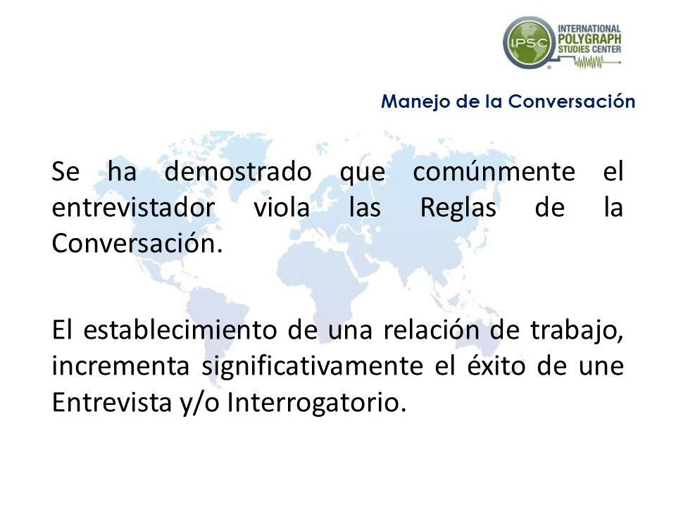 Se ha demostrado que comúnmente el entrevistador viola las Reglas de la Conversación. El establecimiento de una relación de trabajo, incrementa signif