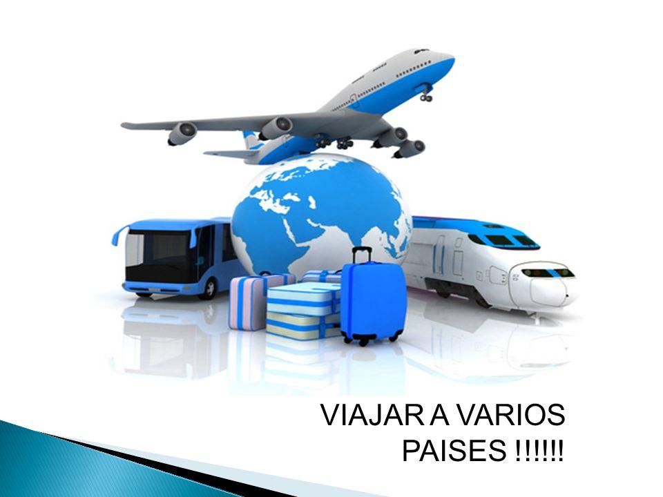 VIAJAR A VARIOS PAISES !!!!!!