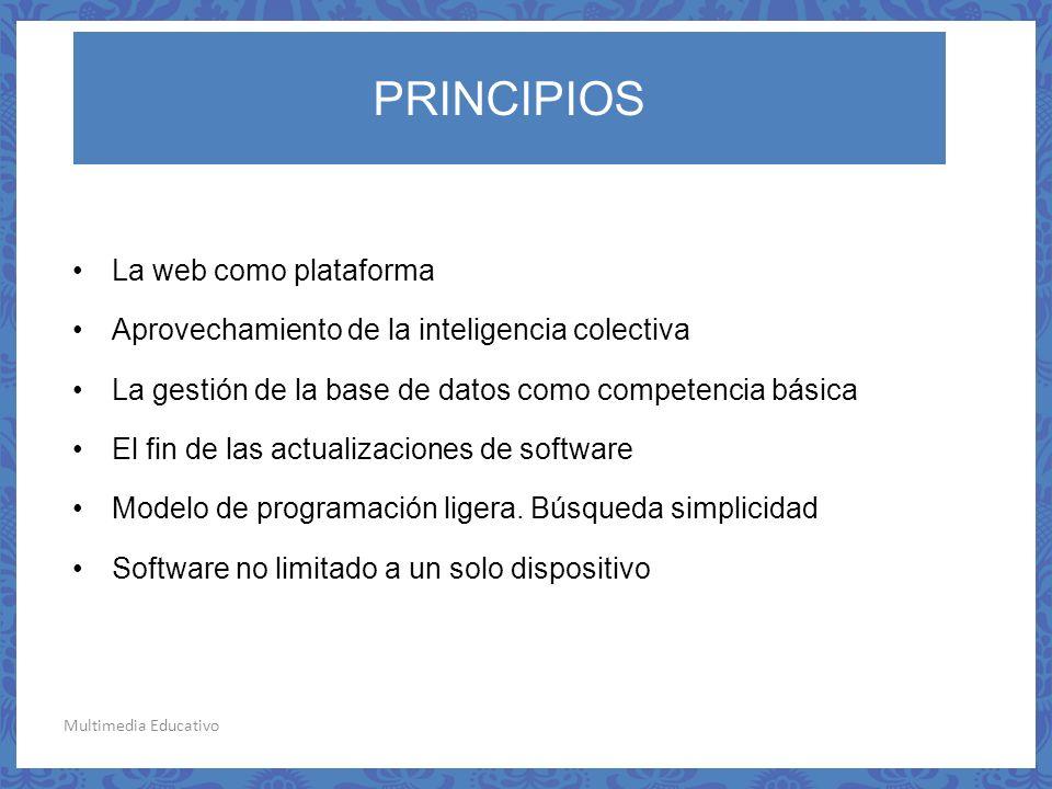 Multimedia Educativo La web como plataforma Aprovechamiento de la inteligencia colectiva La gestión de la base de datos como competencia básica El fin