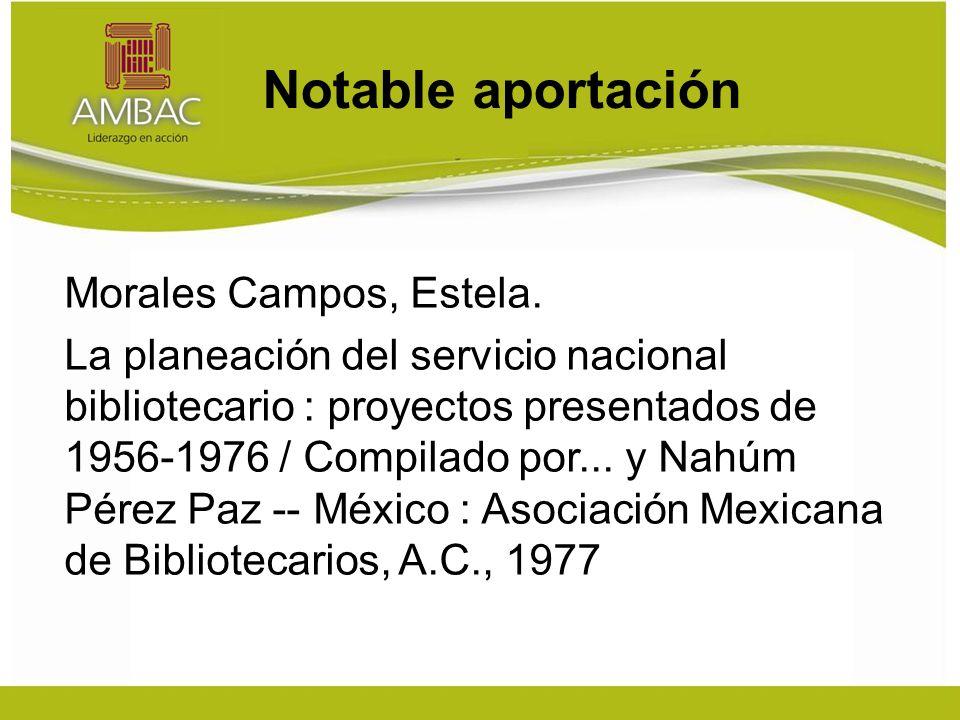 Notable aportación Morales Campos, Estela.