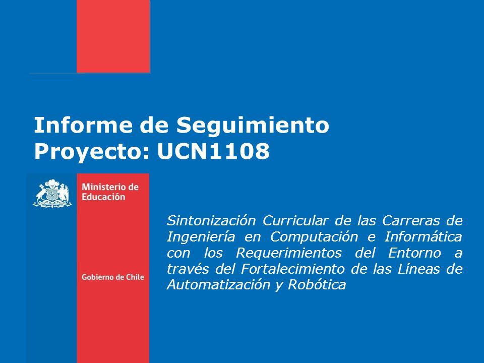 Informe de Seguimiento Proyecto: UCN1108 Sintonización Curricular de las Carreras de Ingeniería en Computación e Informática con los Requerimientos de