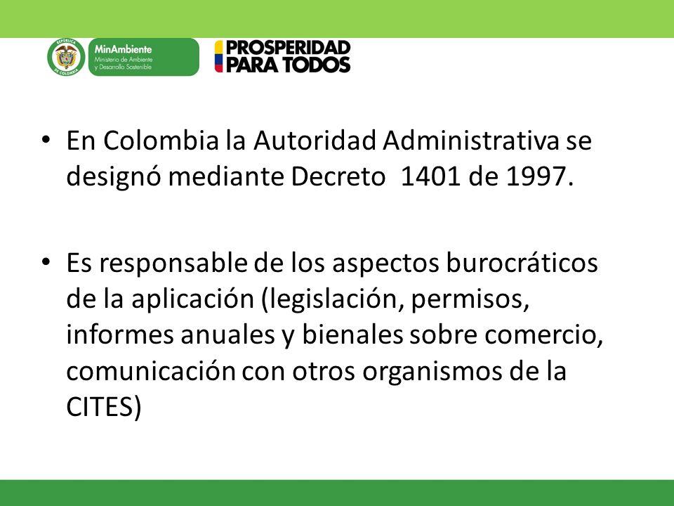 En Colombia la Autoridad Administrativa se designó mediante Decreto 1401 de 1997. Es responsable de los aspectos burocráticos de la aplicación (legisl