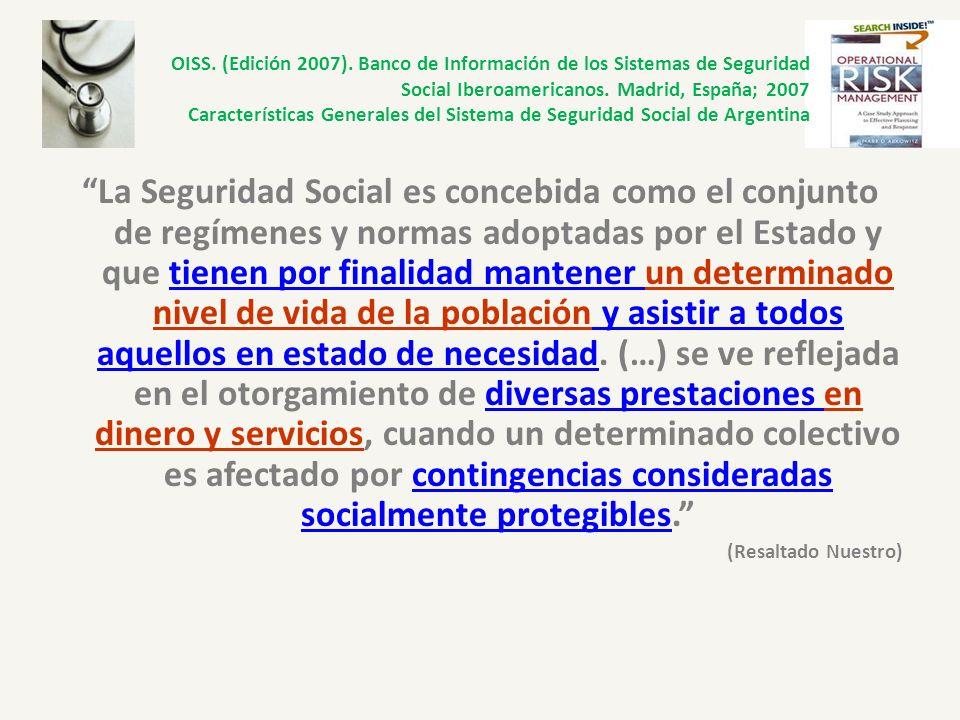 OISS. (Edición 2007). Banco de Información de los Sistemas de Seguridad Social Iberoamericanos. Madrid, España; 2007 Características Generales del Sis