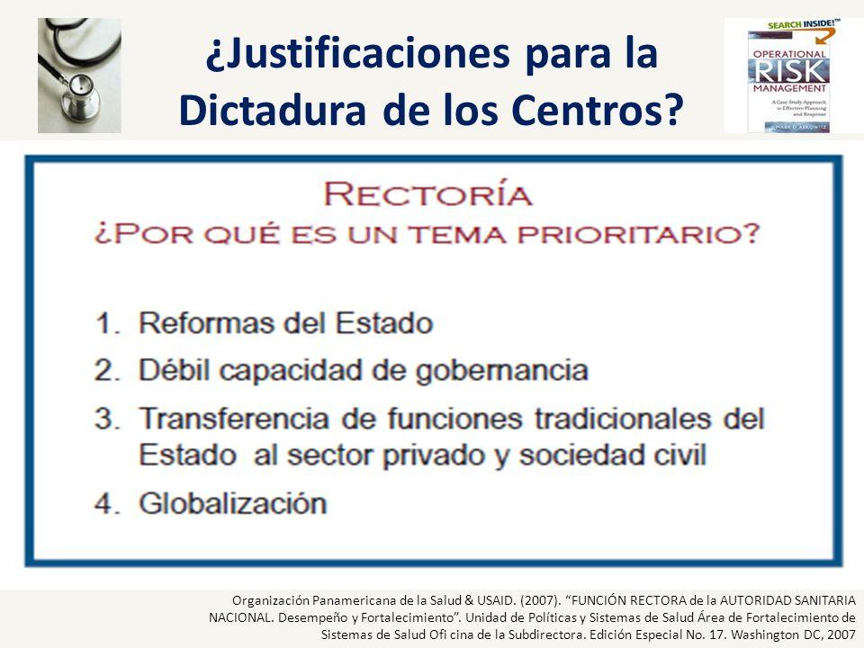 ¿Justificaciones para la Dictadura de los Centros? Organización Panamericana de la Salud & USAID. (2007). FUNCIÓN RECTORA de la AUTORIDAD SANITARIA NA