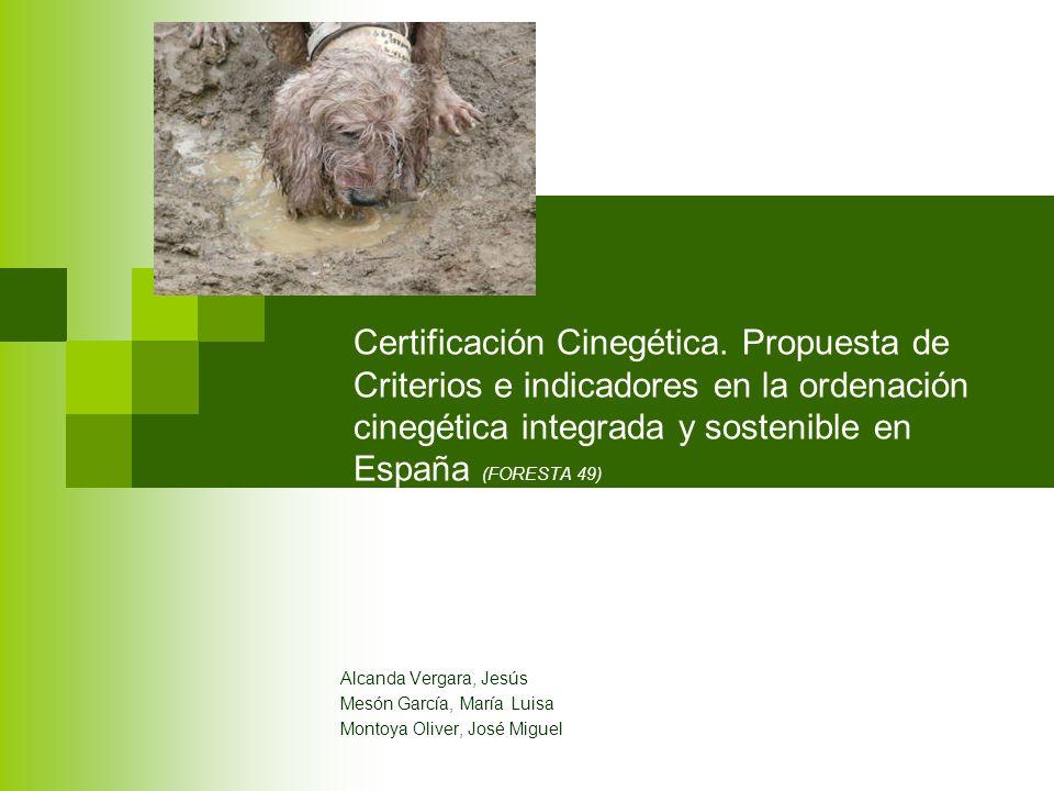 Certificación Cinegética. Propuesta de Criterios e indicadores en la ordenación cinegética integrada y sostenible en España (FORESTA 49) Alcanda Verga