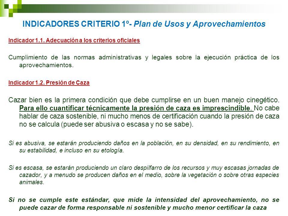 INDICADORES CRITERIO 1º- Plan de Usos y Aprovechamientos Indicador 1.1. Adecuación a los criterios oficiales Cumplimiento de las normas administrativa