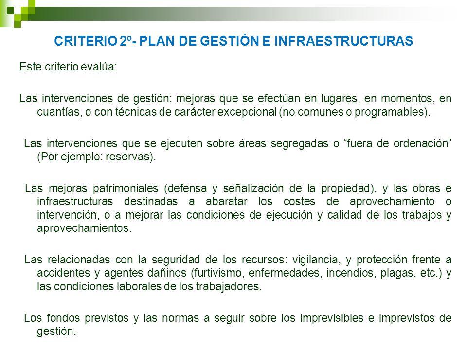 CRITERIO 2º- PLAN DE GESTIÓN E INFRAESTRUCTURAS Este criterio evalúa: Las intervenciones de gestión: mejoras que se efectúan en lugares, en momentos,