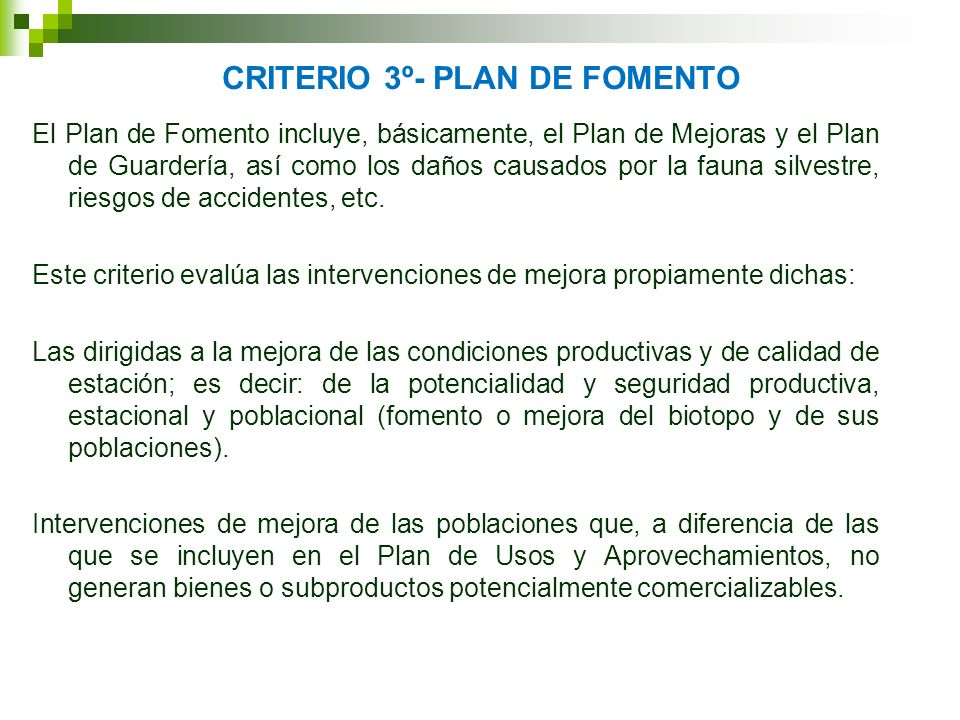 CRITERIO 3º- PLAN DE FOMENTO El Plan de Fomento incluye, básicamente, el Plan de Mejoras y el Plan de Guardería, así como los daños causados por la fa