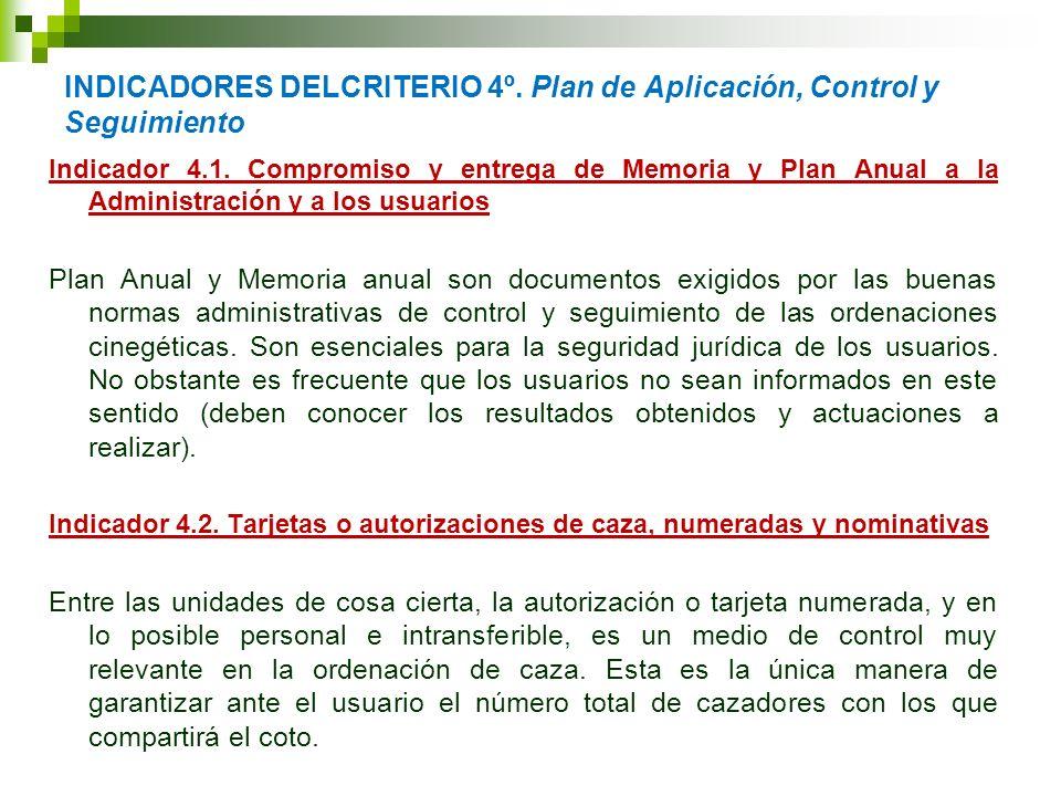 INDICADORES DELCRITERIO 4º. Plan de Aplicación, Control y Seguimiento Indicador 4.1. Compromiso y entrega de Memoria y Plan Anual a la Administración