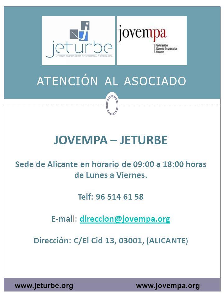JOVEMPA – JETURBE Sede de Alicante en horario de 09:00 a 18:00 horas de Lunes a Viernes.