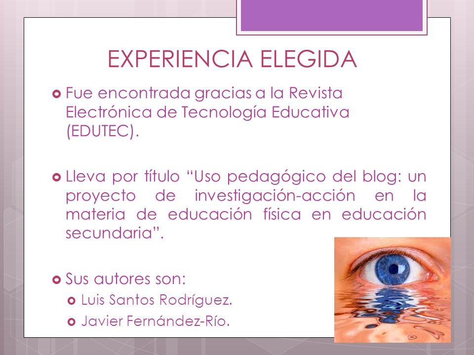EXPERIENCIA ELEGIDA Fue encontrada gracias a la Revista Electrónica de Tecnología Educativa (EDUTEC).