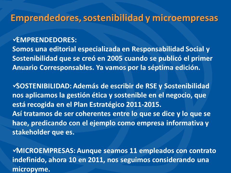 EMPRENDEDORES: Somos una editorial especializada en Responsabilidad Social y Sostenibilidad que se creó en 2005 cuando se publicó el primer Anuario Co