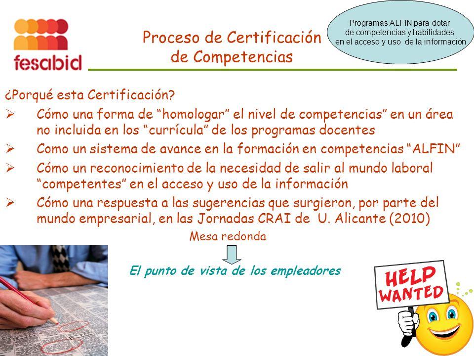 Proceso de Certificación de Competencias ¿Porqué esta Certificación.