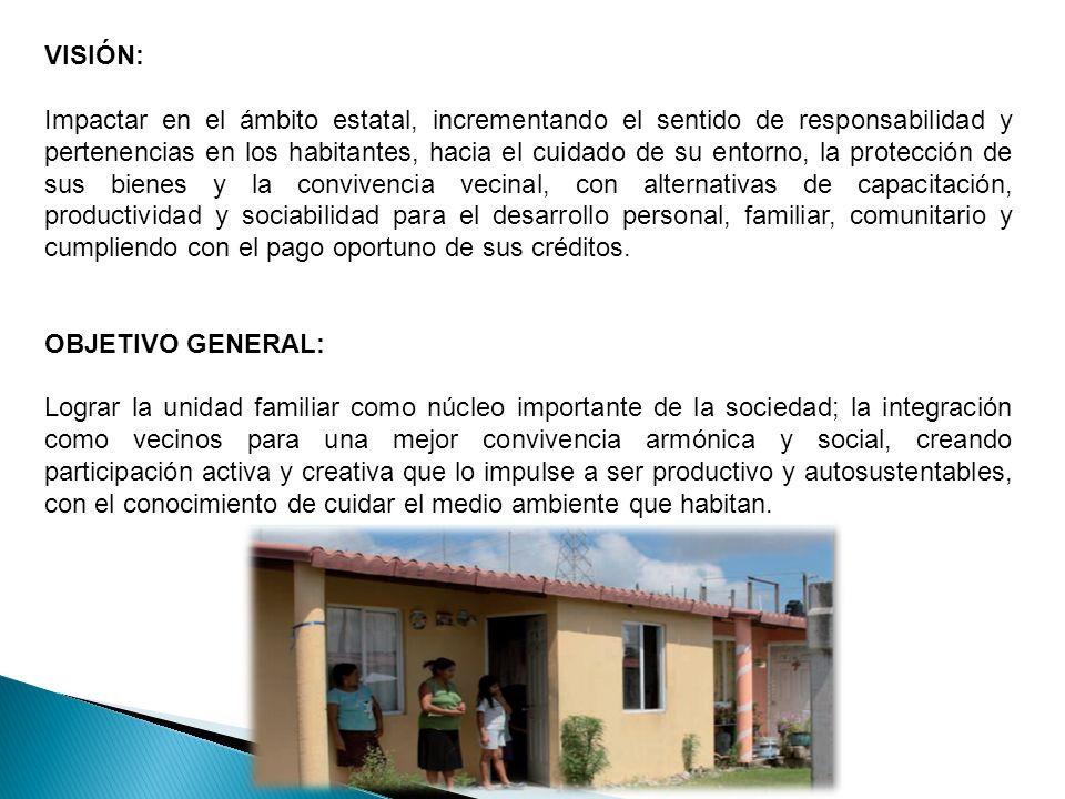 VISIÓN: Impactar en el ámbito estatal, incrementando el sentido de responsabilidad y pertenencias en los habitantes, hacia el cuidado de su entorno, l