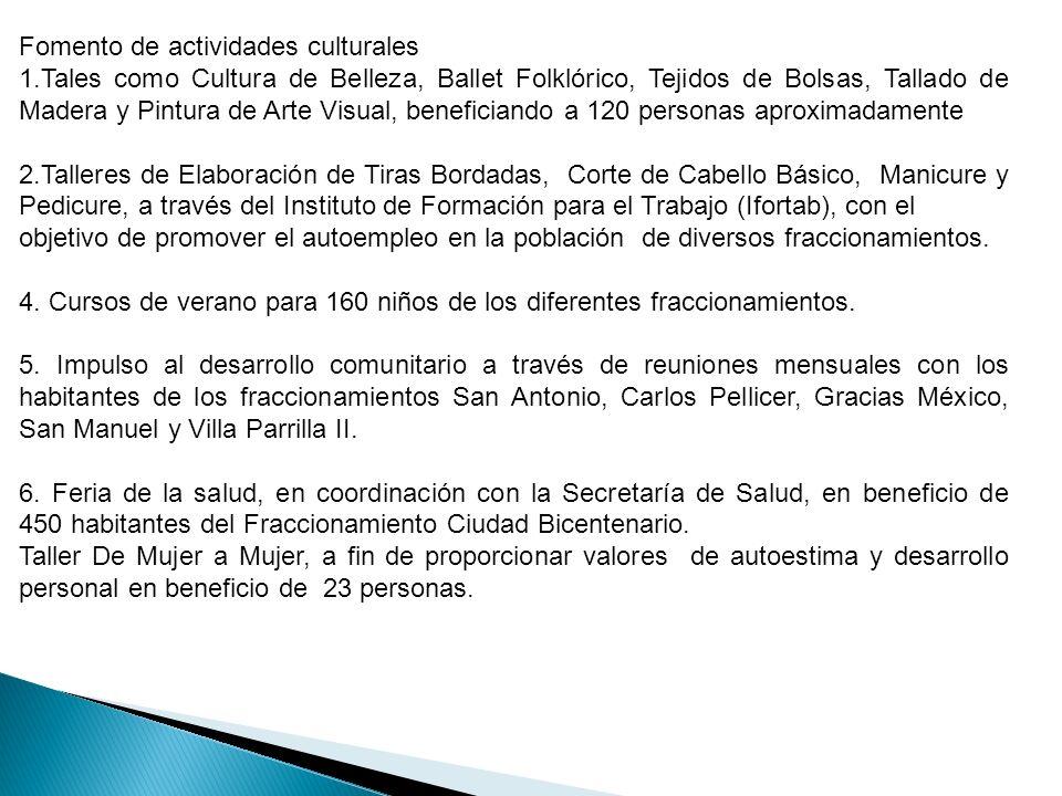 Fomento de actividades culturales 1.Tales como Cultura de Belleza, Ballet Folklórico, Tejidos de Bolsas, Tallado de Madera y Pintura de Arte Visual, b