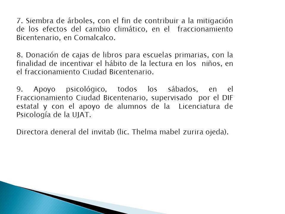 7. Siembra de árboles, con el fin de contribuir a la mitigación de los efectos del cambio climático, en el fraccionamiento Bicentenario, en Comalcalco