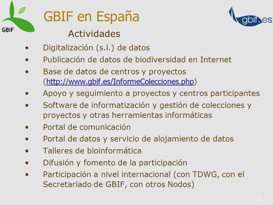 29 Digitalización (s.l.) de datos Publicación de datos de biodiversidad en Internet Base de datos de centros y proyectos ( http://www.gbif.es/InformeC