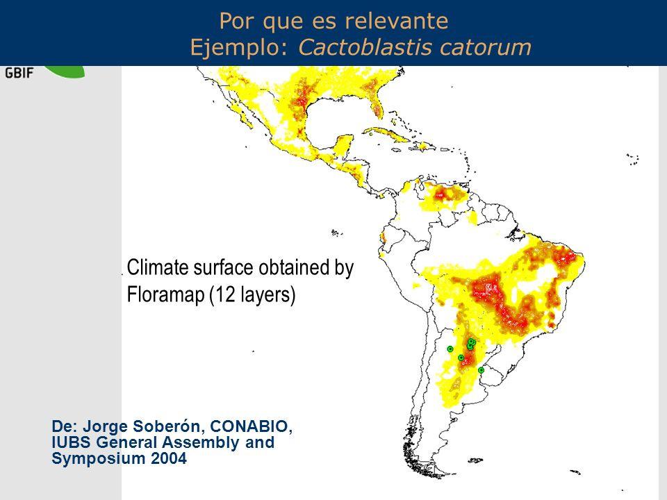 Climate surface obtained by Floramap (12 layers) De: Jorge Soberón, CONABIO, IUBS General Assembly and Symposium 2004 Por que es relevante Ejemplo: Ca