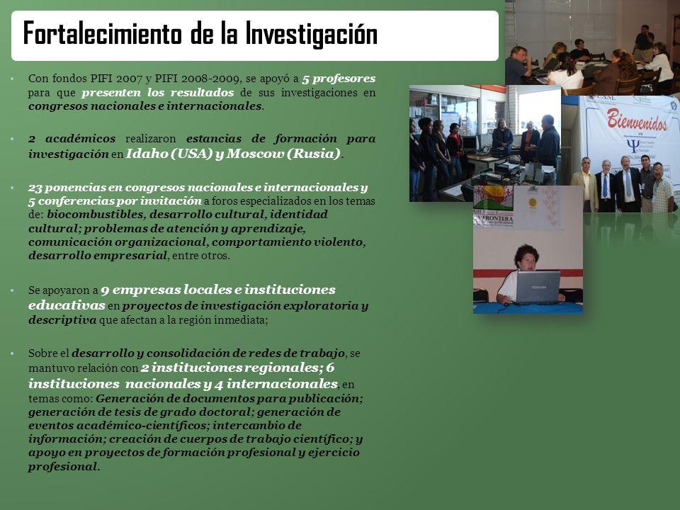 Con fondos PIFI 2007 y PIFI 2008-2009, se apoyó a 5 profesores para que presenten los resultados de sus investigaciones en congresos nacionales e inte