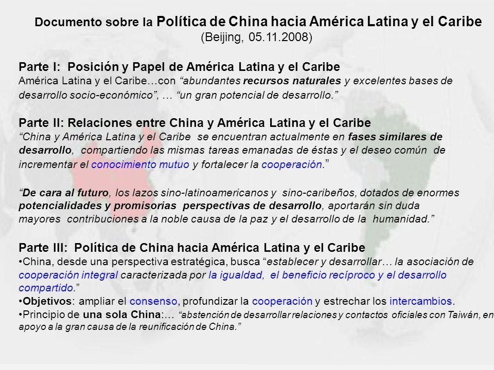 Documento sobre la Política de China hacia América Latina y el Caribe (Beijing, 05.11.2008) Parte I: Posición y Papel de América Latina y el Caribe Am
