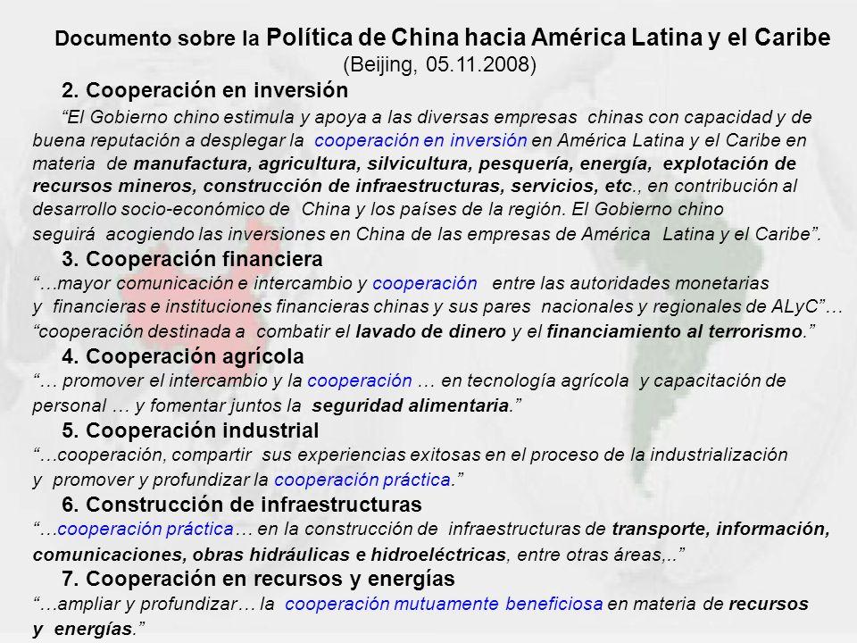 Documento sobre la Política de China hacia América Latina y el Caribe (Beijing, 05.11.2008) 2. Cooperación en inversión El Gobierno chino estimula y a