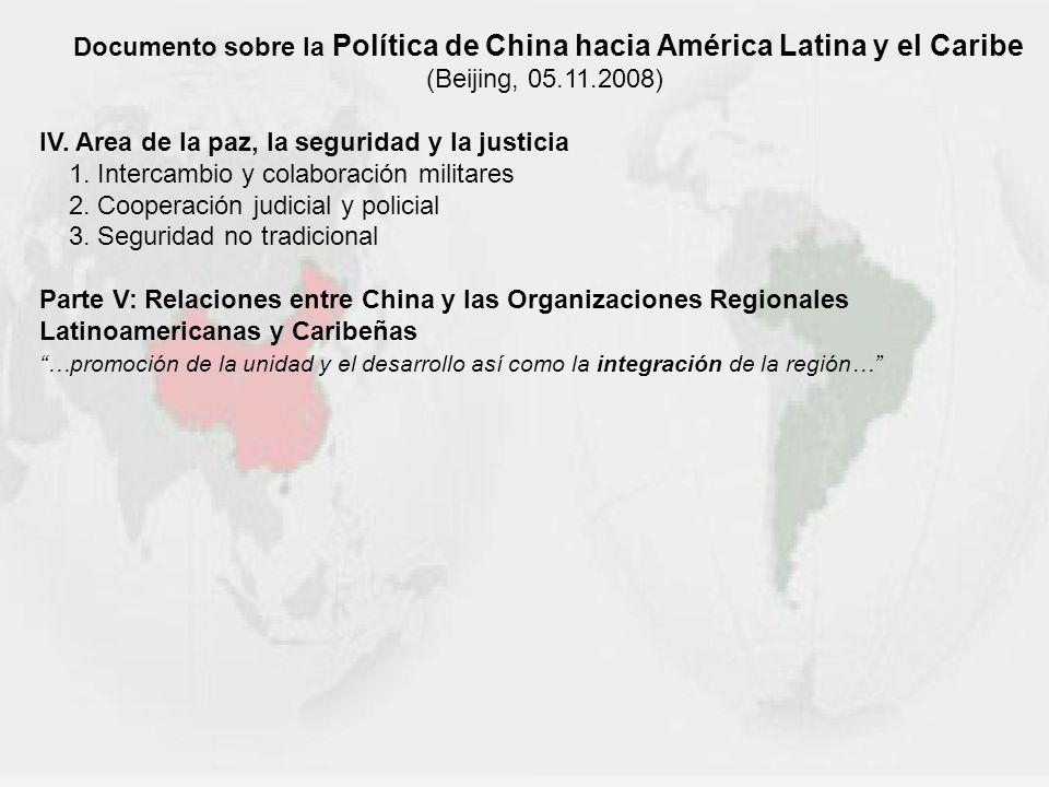 Documento sobre la Política de China hacia América Latina y el Caribe (Beijing, 05.11.2008) IV. Area de la paz, la seguridad y la justicia 1. Intercam