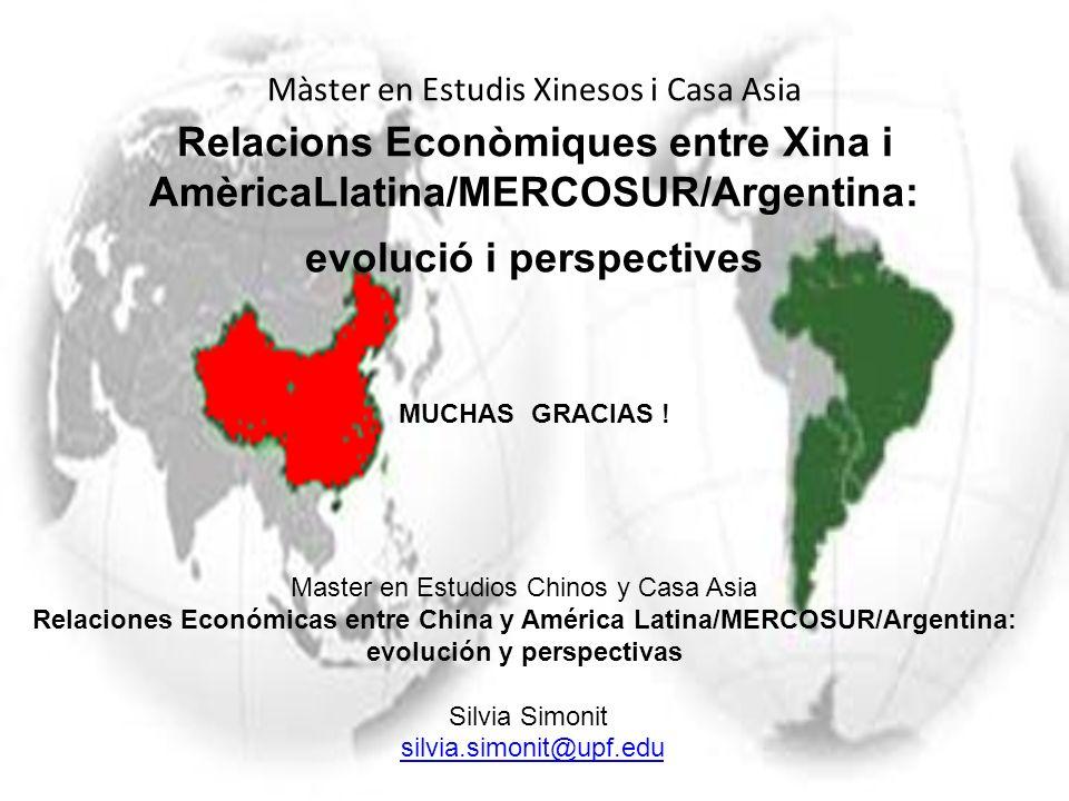 Màster en Estudis Xinesos i Casa Asia Relacions Econòmiques entre Xina i AmèricaLlatina/MERCOSUR/Argentina: evolució i perspectives Master en Estudios